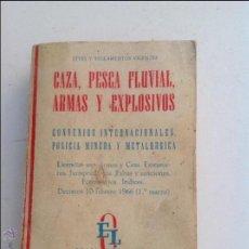 Libros de segunda mano: CAZA, PESCA FLUVIAL, ARMAS Y EXPLOSIVOS.. Lote 51018111