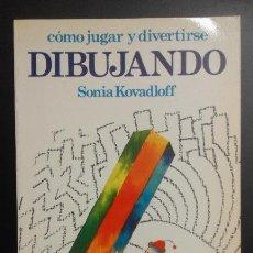 Libros de segunda mano: 1 SONIA KOVADLOFF ** COMO JUGAR Y DIVERTIRSE DIBUJANDO** --1980 - ALTALENA FOTOS B/N . Lote 51062230