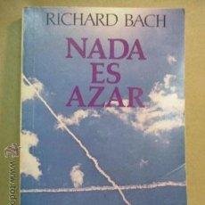 Libros de segunda mano: NADA ES AZAR - BACH RICHARD. Lote 51068712