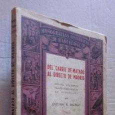 Libros de segunda mano: DEL CARRIL DE MATARO AL DIRECTO DE MADRID. Lote 51106448