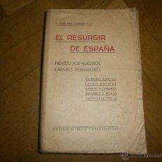 Libros de segunda mano: EL RESURGIR DE ESPAÑA- P. JUAN REY CARRERA S. J. EDITORIAL ESPAÑOLA 1ª EDICIÓN SAN SEBASTIAN, 1938. Lote 51119806