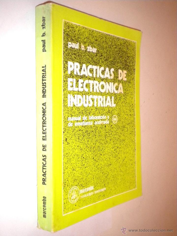 PRACTICAS DE ELECTRONICA INDUSTRIAL / MANUAL DE LABORATORIO Y DE ENSEÑANZA ACELERADA / PAUL B. ZBAR (Libros de Segunda Mano - Ciencias, Manuales y Oficios - Otros)