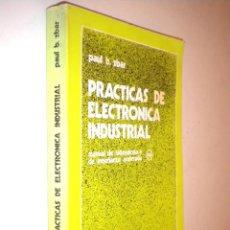 Libros de segunda mano: PRACTICAS DE ELECTRONICA INDUSTRIAL / MANUAL DE LABORATORIO Y DE ENSEÑANZA ACELERADA / PAUL B. ZBAR. Lote 51124252