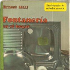 Libros de segunda mano: FONTANERÍA EN EL HOGAR. ERNEST HALL. BOIXAREU EDITORES. BARCELONA. 1986. Lote 51139498