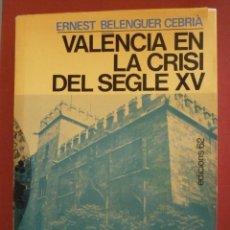 Libros de segunda mano: VÀLENCIA EN LA CRISI DEL SEGLE XV. ERNEST BELENGUER CEBRIÀ. Lote 51144619
