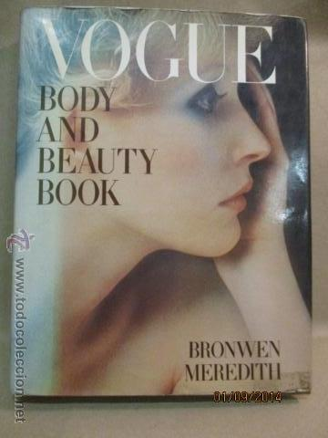 PUBLICACION ESPECIAL REVISTA VOGUE, BODY AND BEAUTY BOOK - BRONWEN MEREDITH - TAPA DURA (Libros de Segunda Mano - Bellas artes, ocio y coleccionismo - Otros)