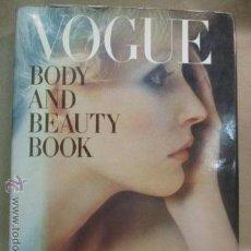 Libros de segunda mano: PUBLICACION ESPECIAL REVISTA VOGUE, BODY AND BEAUTY BOOK - BRONWEN MEREDITH - TAPA DURA. Lote 211555515