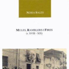 Libros de segunda mano: MULES, RAMBLERS I FIRES (S.XVII - XIX) NÚRIA SALES 1991 (SANTA COLOMA DE QUERALT). Lote 51159173