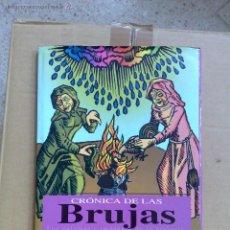 Libros de segunda mano: CRÓNICA DE LAS BRUJAS - JUAN GARCIA FONT (TAPA DURA CON SOBRECUBIERTA) MUY BUEN ESTADO 1996 . Lote 51185623