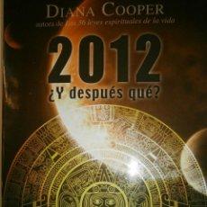 Libros de segunda mano: 2012 Y DESPUES QUE DIANA COOPER OBELISCO 2011. Lote 51192469
