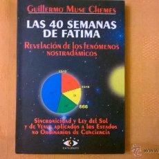 Libros de segunda mano: LAS 40 SEMANAS DE FATIMA, POR GUILLERMO MUSE CHEMES - CATALOGOS - ARGENTINA - 1999. Lote 51194935