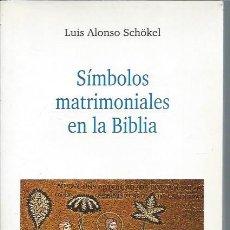 Libros de segunda mano: SÍMBOBLOS MATRIMONIALES EN LA BIBLIA, LUIS ALONSO SCHÖKEL, VERBO DIVINO ESTELLA 1997, 280 PÁGS. Lote 51195445