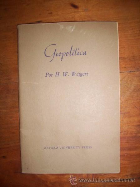 WEIGERT, H.W. GEOPOLÍTICA (Libros de Segunda Mano - Historia - Otros)
