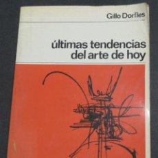 Libros de segunda mano: ÚLTIMAS TENDENCIAS DEL ARTE DE HOY GILLO DORFLES EDITORIAL LABOR AÑO 1973. Lote 51228854