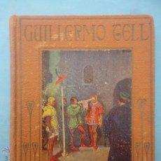 Libros de segunda mano: HISTORIA DE GUILLERMO TELL.. Lote 51243338