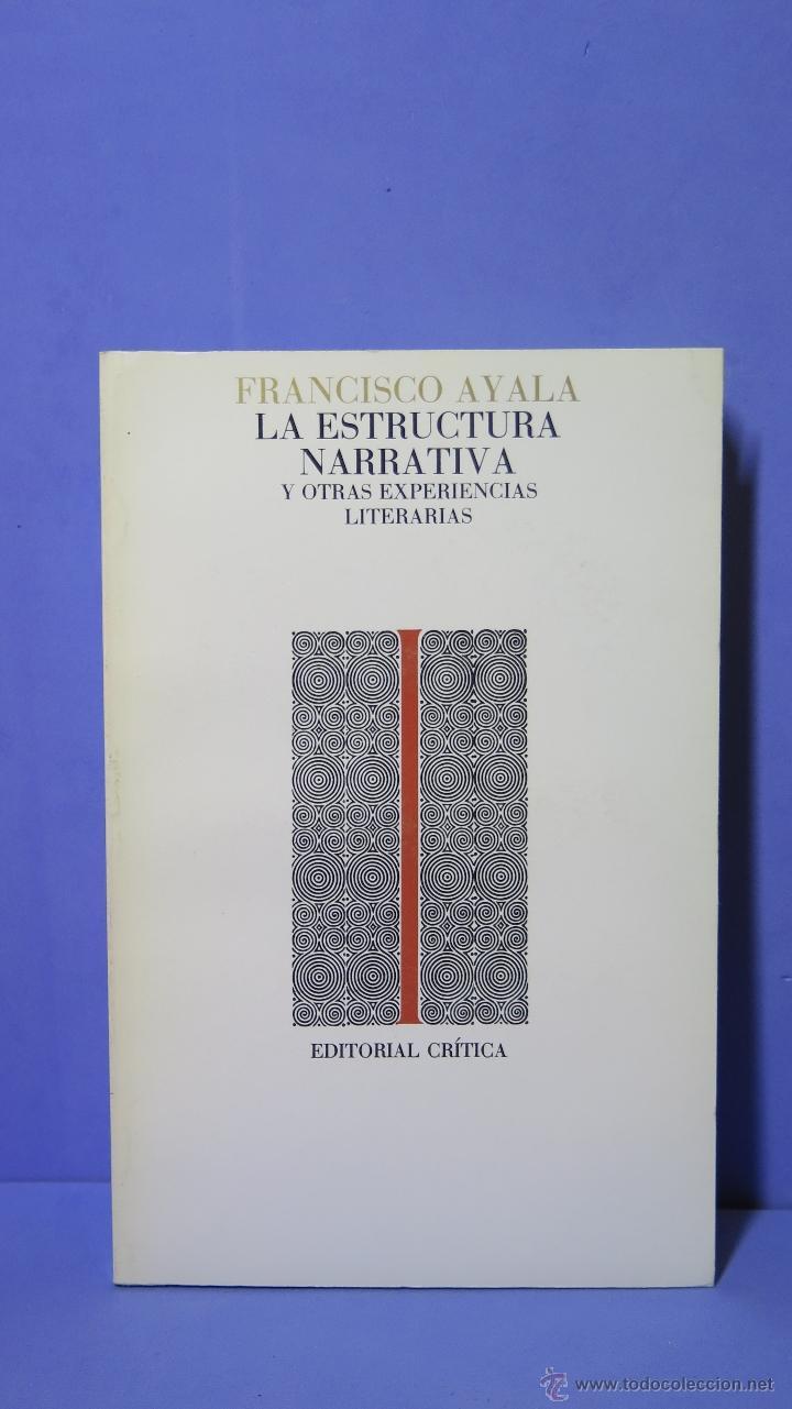 La Estructura Narrativa Y Otras Experiencias Literarias Francisco Ayala