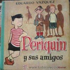 Libros de segunda mano: PERIQUÍN Y SUS AMIGOS, EDUARDO VÁZQUEZ. Lote 51308536