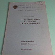 Libros de segunda mano: ASPECTOS MECÁNICOS A CONSIDERAR EN UN ACCIONAMIENTO. VALENTÍN RUA MESTRES. Lote 51318468