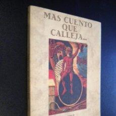 Libros de segunda mano: MÁS CUENTO QUE CALLEJA... / EUGENIO BOFILL / ORIOL COMAS. Lote 51341604