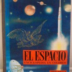 Libros de segunda mano: EL ESPACIO - ENCICLOPEDIA EN COLORES - 1963. Lote 51352050