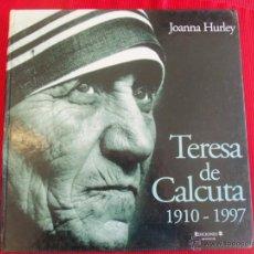 Libros de segunda mano: TERESA DE CALCUTA 1910-1997 - JOANNA HURLEY. Lote 145688140