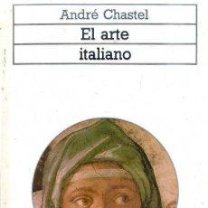 Libros de segunda mano: ANDRÉ CHASTEL : EL ARTE ITALIANO (AKAL, 1988). Lote 51359996