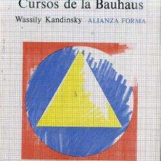 Libros de segunda mano: KANDINSKY : CURSOS DE LA BAUHAUS (ALIANZA FORMA, 1987). Lote 51360101
