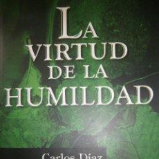 Libros de segunda mano: LA VIRTUD DE LA HUMILDAD CARLOS DIAZ TRILLAS 1 EDICION 2005. Lote 51364845