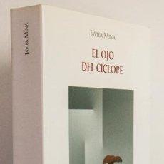 Libros de segunda mano: MINA, JAVIER: EL OJO DEL CICLOPE (EDITORA REGIONAL DE MURCIA) (CB). Lote 51372564