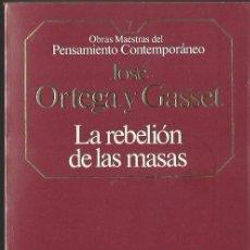Libros de segunda mano: JOSÉ ORTEGA Y GASSET : LA REBELIÓN DE LAS MASAS. (PLANETA-AGOSTINI, 1985). Lote 51388983