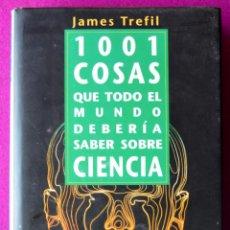 Livres d'occasion: 1001 COSAS QUE TODO EL MUNDO DEBERIA SABER SOBRE LA CIENCIA - CIRCULO DE LECTORES - 1992. Lote 51397146