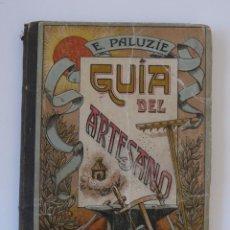 Libros de segunda mano: ESTEBAN PALUZIE-GUIA DEL ARTESANO, 1915. Lote 51402573