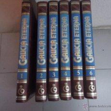 Libros de segunda mano: GALICIA ETERNA 6 TOMOS. Lote 51411926