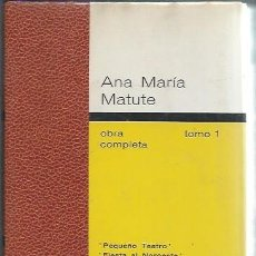 Libros de segunda mano: ANA MARÍA MATUTE, OBRA COMPLETA TM I, PEQUEÑO TEATRO, LOS ABEL, FIESTA AL NOROESTE, DESTINO BCN 1971. Lote 51412129