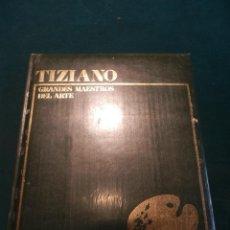 Libros de segunda mano: TIZIANO - GRANDES MAESTROS DEL ARTE - EDITORIAL MARIN - ILUSTRADO - LIBRO PRECINTADO. Lote 51416251