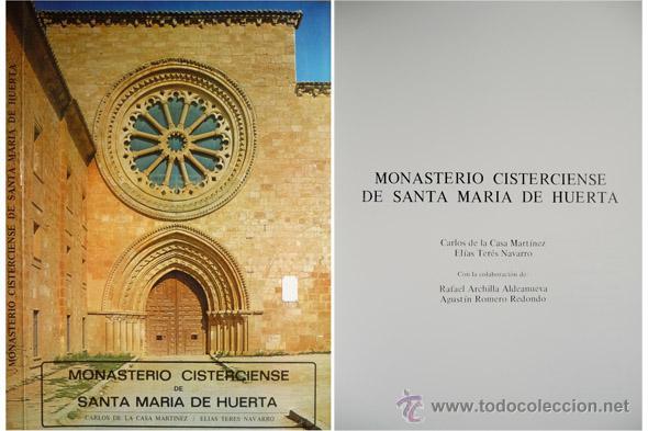 CASA MARTÍNEZ Y TERES NAVARRO. MONASTERIO CISTERCIENSE DE SANTA MARÍA DE HUERTA. 1982. (Libros de Segunda Mano - Historia - Otros)