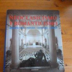 Libros de segunda mano - NEOCLASICISMO Y ROMANTICISMO. ARQUITECTURA. PINTURA.ESCULTURA DIBUJO.ED.KONEMAN 2000 520 PAG - 51451427
