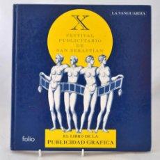 Libros de segunda mano: EL LIBRO DE LA PUBLICIDAD GRAFICA * X FESTIVAL PUBLICITARIO DE SAN SEBASTIAN. Lote 51463491