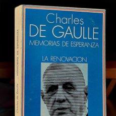 Libros de segunda mano: CHARLES DE GAULLE - MEMORIAS DE ESPERANZA. LA RENOVACIÓN - TAURUS 1970. Lote 51465905