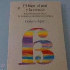 Libros de segunda mano: EL BIEN,EL MAL Y LA CIENCIA LAS DIMENSIONES ÉTICAS DE LA EMPRESA CIENTÍFICO TECNOLÓGICAS. Lote 51478563