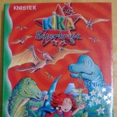 Libros de segunda mano: LITERATURA INFANTIL KIKA SUPERBURBUJA Y LOS DINOSAURIOS. Lote 50474654