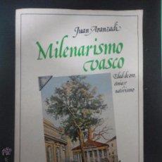 Libros de segunda mano: MILENARISMO VASCO. JUAN ARANZADI. (SUBRAYADO). Lote 99995458