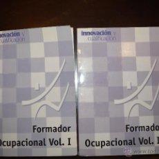 Libros de segunda mano: FORMADOR OCUPACIONAL. 2 VOLUMENES.. Lote 51525062
