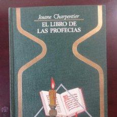 Libros de segunda mano: JOSANE CHARPENTIER : EL LIBRO DE LAS PROFECÍAS (1975). Lote 51544005