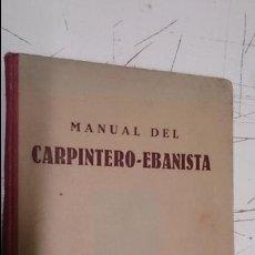 Libros de segunda mano: LIBRO MANUAL DEL CARPINTERO-EBANISTA. Lote 51558636