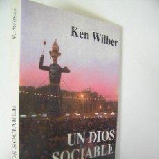 Libros de segunda mano: UN DIOS SOCIABLE,KEN WILBER,1999,KAIROS ED,REF PARACIENCIAS BS7. Lote 51578014