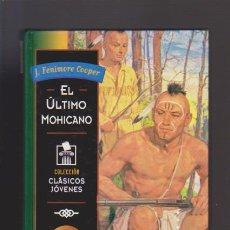Libros de segunda mano: EL ÚLTIMO MOHICANO - J. FENIMORE COOPER - VERSIÓN ÍNTEGRA - ED. GAVIOTA 1994 / ILUSTRADO. Lote 51600631