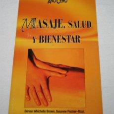 Libros de segunda mano: MASAJE SALUD Y BIENESTAR, COLECCION AÑO CERO, LIBRO. Lote 51617791