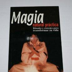 Libros de segunda mano: MAGIA NATURAL PRACTICA, COLECCION AÑO CERO, LIBRO. Lote 51618068