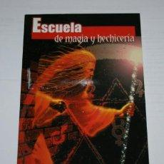 Libros de segunda mano: ESCUELA DE MAGIA Y HECHICERIA, COLECCION AÑO CERO, LIBRO. Lote 51618146